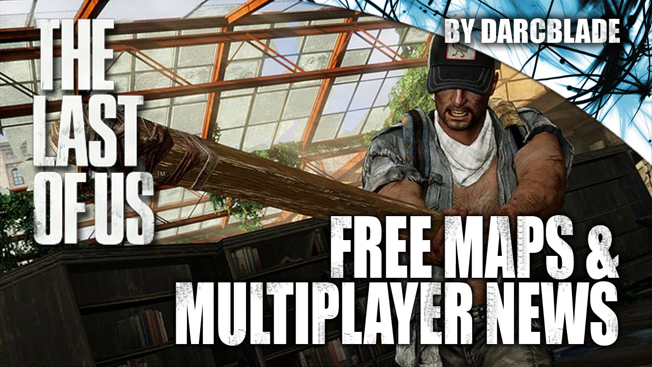 The Last of US Remastered Free Maps and Multiplayer Info YouTube
