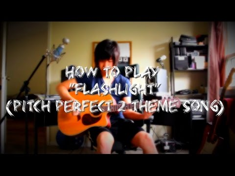 How to play Flashlight on guitar - Hailee Steinfeld's version (Pitch Perfect 2)