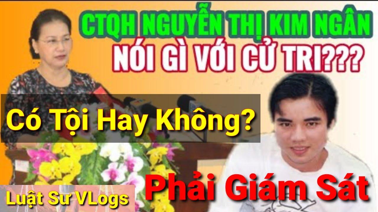 Tin Mới Nhất Vụ Án Hồ Duy Hải Vô Tội | CTQH Nguyễn Thị Kim Ngân Trả Lời Về Vụ BCCV | Luật Sư Vlogs