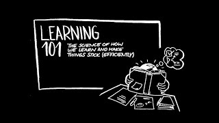 Learning 101: The Science of How We Learn and Make Things Stick (Efficiently) (Intro)