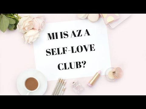 Mi is az a Self-Love Club? from YouTube · Duration:  5 minutes 45 seconds