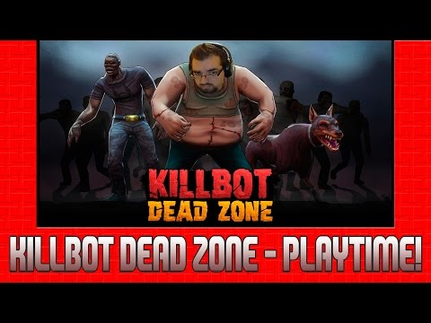 Killbot Dead Zone (maybe not dead zone...who knows)