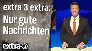 extra 3 Extra – nur gute Nachrichten Extra
