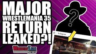 New Day Tease LEAVING WWE!  MAJOR WWE WrestleMania 35 RETURN LEAKED?! | WrestleTalk News Mar. 2019