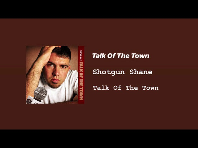 "Shotgun Shane ""Talk Of The Town"" (audio)"