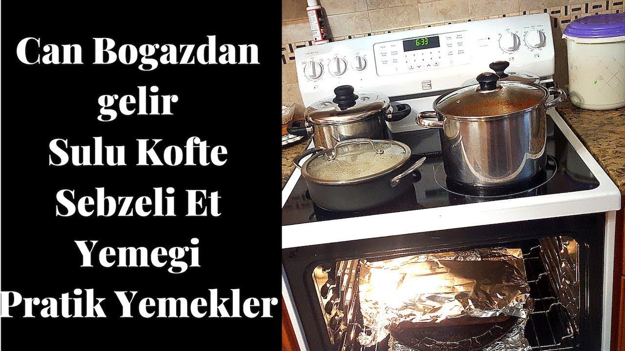 Yemek Tarifi l Barbunya l Sulu kofte l Sebzeli Et yemegi