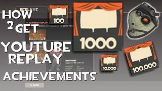 TF2: How to get Replay Achievements (100000 YouTube views)