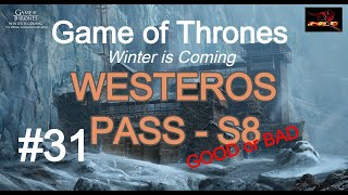 Game of Thrones Winter is Coming WESTEROS PASS S8 part 31 with Inferno912 1080p HD