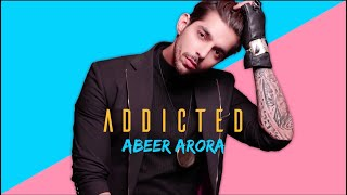 ABEER ARORA - Addicted (Full Song) | Latest Punjabi Songs 2020