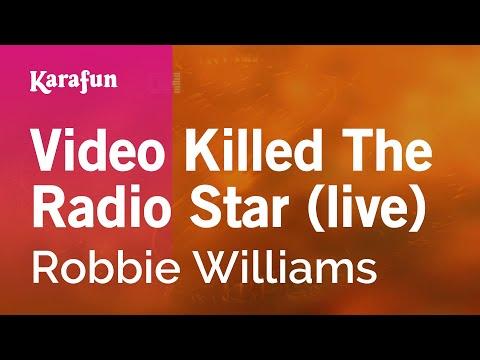 Karaoke Video Killed The Radio Star (live) - Robbie Williams *