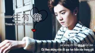 [Vietsub + Kara] 一生有你 | Yi Sheng You Ni - Lưu Phương 刘芳