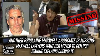 Another Ghislaine Maxwell Associate is Missing; Her lawyers want her moved to get pop & more