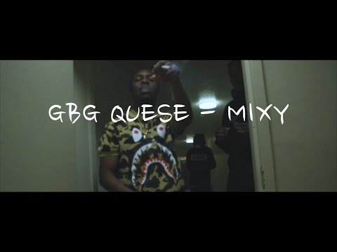 GBG Quese - Mixy (Official Video) | Shot By @UNRULY_WES