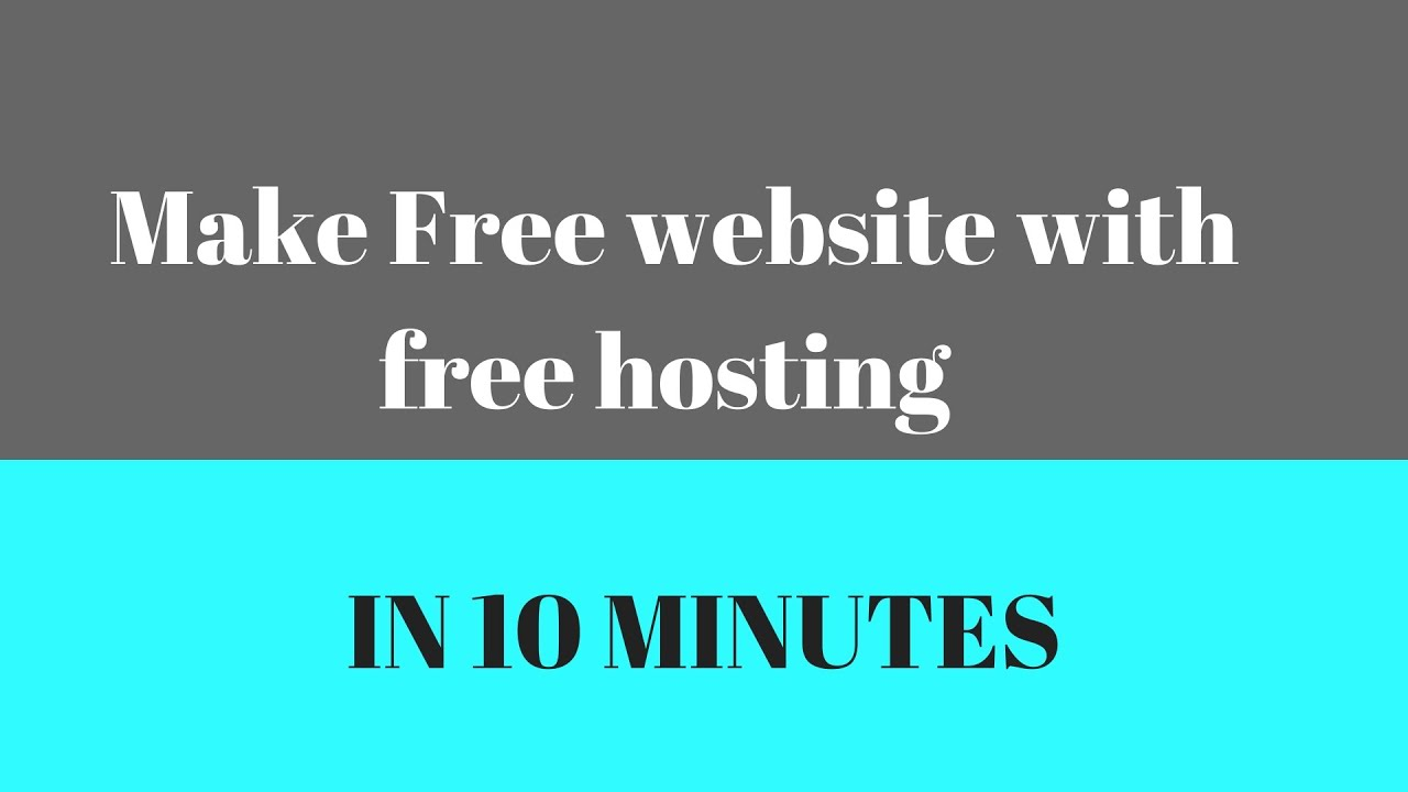 make free website with free hosting in 10 mins