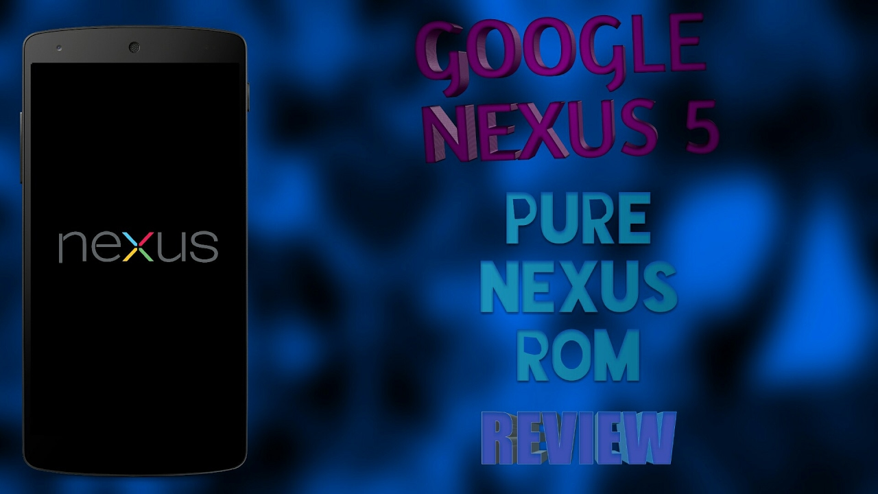 NOUGAT Pure Nexus ROM for the Google Nexus5 - Review