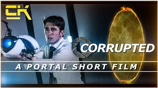 CORRUPTED (A PORTAL SHORT FILM)