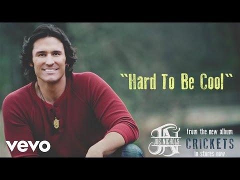 Joe Nichols - Hard to Be Cool (Audio)
