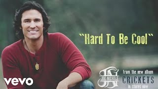 Joe Nichols - Hard to Be Cool (Audio)