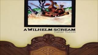 01 I Wipe My Ass With A Showbiz - A Wilhelm Scream (Career Suicide)