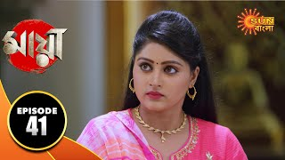 Maya - Episode 41 | 7th Oct 2019 | Sun Bangla TV Serial | Bengali Serial