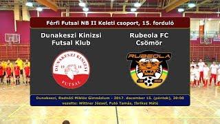 NBII: Dunakeszi Kinizsi - Rubeola FC Csömör 5-3 (2017.12.15, összefoglaló)