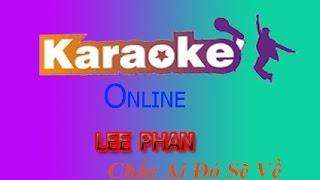karaoke-Chắc Ai Đó Sẽ Về - Sơn Tùng Pro online