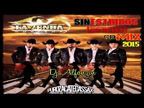 La Zenda Norteña Mix 2015 - |CD Sin Estribos No Rules| - Dj Alfonzin