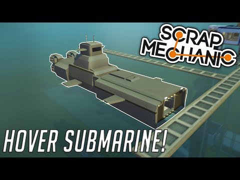 HOVER SUBMARINE & STARTING THE SUB DOCK! (Underwater Base EP 4) - Scrap Mechanic Gameplay