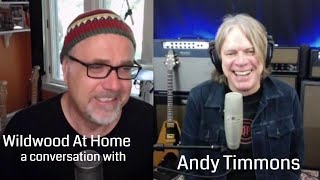 Wildwood At Home: A Conversation with Andy Timmons Part 5 of 5