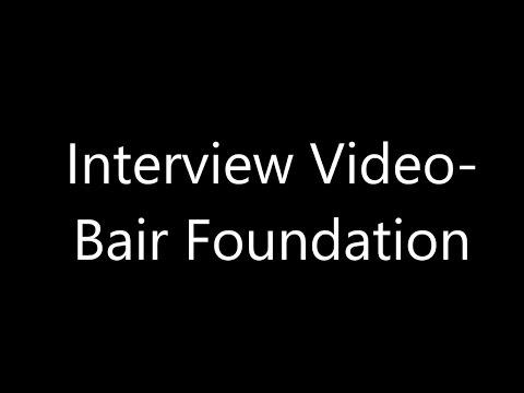 Interview Video Bair Foundation