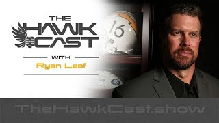 Ryan Leaf: Transcending the Past, NFL to Prison to Today - The HawkCast
