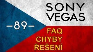 CZTUTORIÁL - Sony Vegas - Nejčastější problémy a dotazy