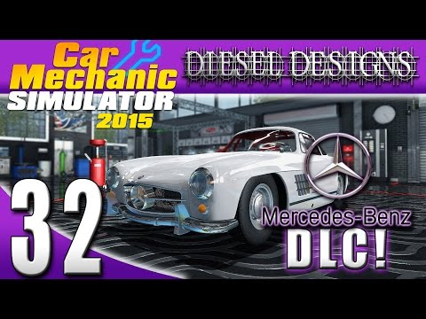 Car Mechanic Simulator 2015: EP32: Mercedes Benz DLC!  Mercedes 300 SL! (60FPS)