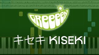 Piano Tutorial - キセキ Kiseki - GReeeeN
