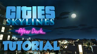 Cities Skylines After Dark Features - New Content! -  Cities Skylines After Dark Expansion Tutorial
