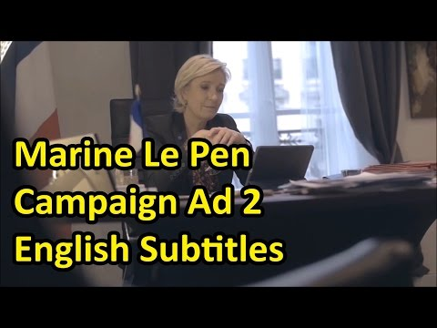"Marine Le Pen - Campaign Ad 2 (English Subtitles) ""I Need The Help of Marine"""
