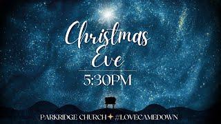 Parkridge Christmas Eve Service 12-24-2020 5:30pm