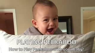 Playing Peekaboo - How to play Peekaboo with your baby!