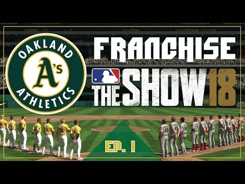"MLB The Show 18 - ""BUILDING THE BAY"" - Oakland Athletics Franchise Ep. 1"
