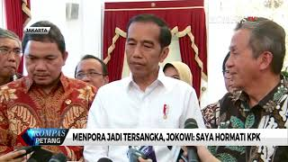 Menpora Jadi Tersangka, Jokowi: Saya Hormati KPK