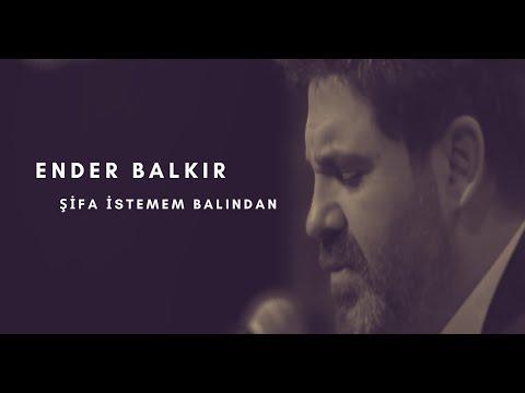 Ender BALKIR - Şifa İstemem Balından