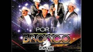 Bronco El Gigante de América - Dame Una Razón