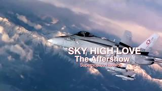 Sky High Love - The Aftershow [Official Lyric Video] mp3