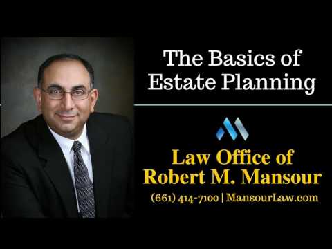 Santa Clarita Wills and Trusts Lawyer Discusses Estate Planning Basics