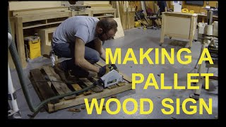 Making A Pallet Wood Sign