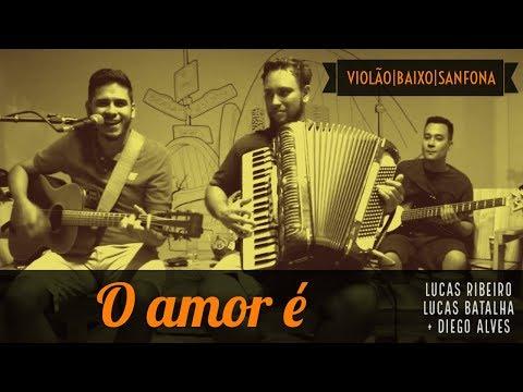 O AMOR É - 2 Lucas (com Diego Alves) - BAIÃO Com Violão, Baixo E Sanfona