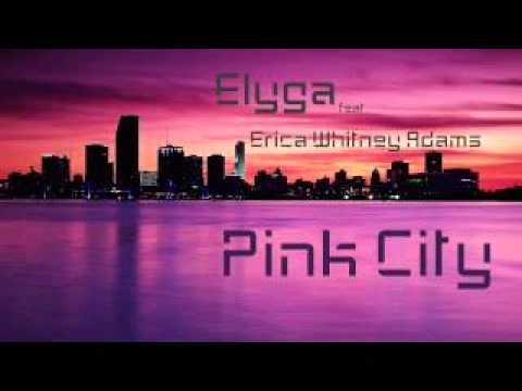 Elyga Feat. Erica - Pink City
