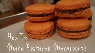 How - To : Make Pistachio Macaroons