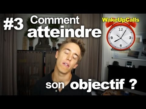 Comment atteindre ses objectifs ? - WakeUpCalls #3