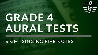 Grade 4 Aural Tests - Sight Singing Five Notes